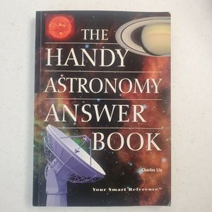 The Handy Astronomy Answer Book by Charles Liu